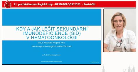 PHD 2021, satelitní sympozium společnosti Takeda – přednáška MUDr. Alexandry Jungové, Ph.D.: Kdy a jak léčit sekundární imunodeficience (SID) v hematoonkologii